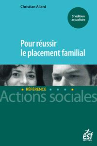 Couv_POUR_REUSSIR_PLACEMENT_FAMILIAL